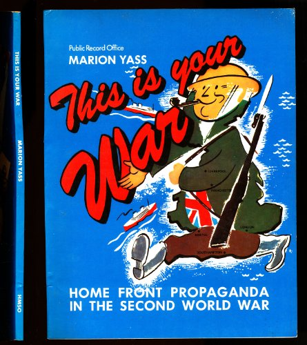 9780114401665: This is Your War: Home Front Propaganda in the Second World War