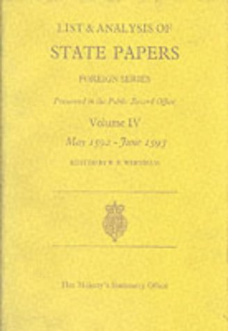 9780114401818: List and Analysis of State Papers: May, 1592-June, 1593 v.4: Foreign Series (Vol 4)