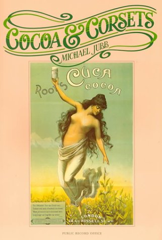 9780114401870: Cocoa and Corsets: A Selection of Late Victorian and Edwardian Posters and Showcards