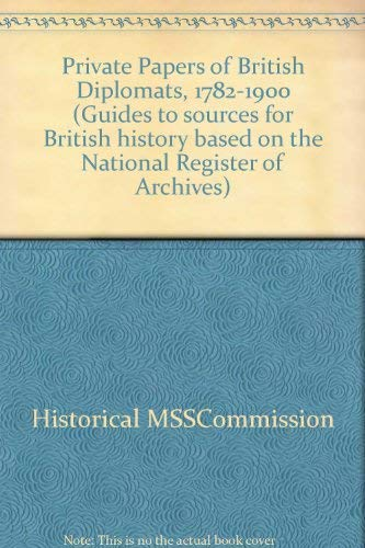 9780114401887: Private Papers of British Diplomats, 1782-1900 (Guides to sources for British history based on the National Register of Archives)