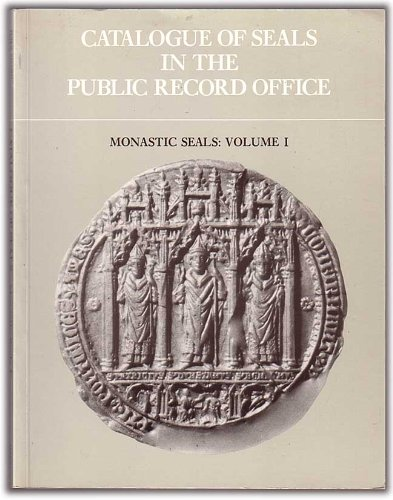 9780114401931: Catalogue of Seals in the Public Record Office: Monastic Seals v. 1