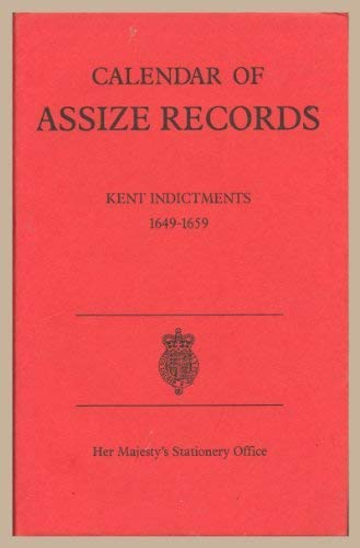9780114402112: Calendar Of Assize Records Kent Indictments 1649 - 1659