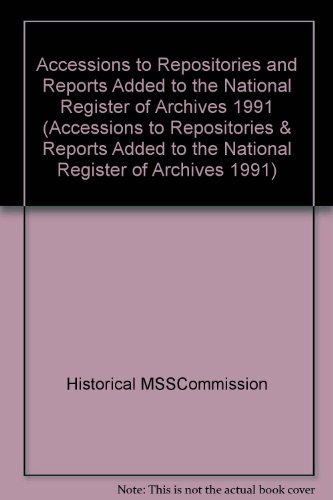 9780114402297: Accessions to Repositories and Reports Added to the National Register of Archives 1991 (Accessions to Repositories & Reports Added to the National Register of Archives 1991)