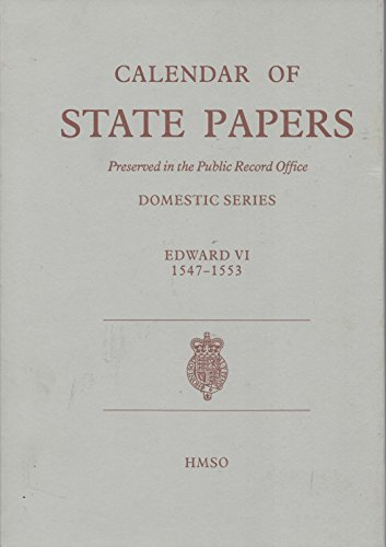 9780114402372: Calendar of State Papers: Edward VI, 1547-1553: Domestic Series (State papers of Edward VI)