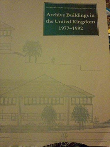 Archive Buildings in the United Kingdom 1977-1992