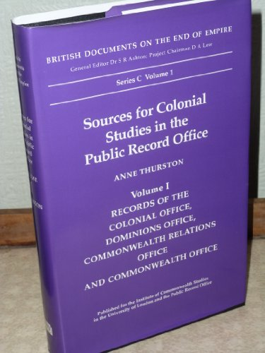 9780114402464: Sources for Colonial Studies in the Public Record Office: Records of the Colonial Office, Dominions Office, Commonwealth Relations Office and ... (British Documents on the End of Empire)