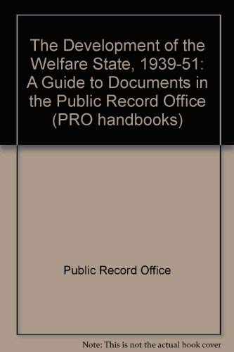 9780114402495: The Development of the Welfare State, 1939-51: A Guide to Documents in the Public Record Office (PRO handbooks)
