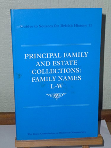 9780114402761: Principal Family and Estate Collections: Family Names L-W Pt. 2 (Guides to Sources for British History)