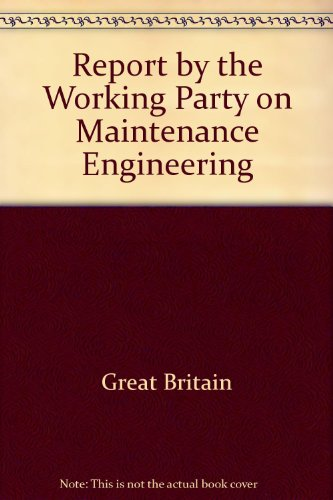 9780114701079: Report by the Working Party on Maintenance Engineering