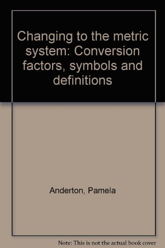 9780114800031: Changing to the metric system: Conversion factors, symbols and definitions