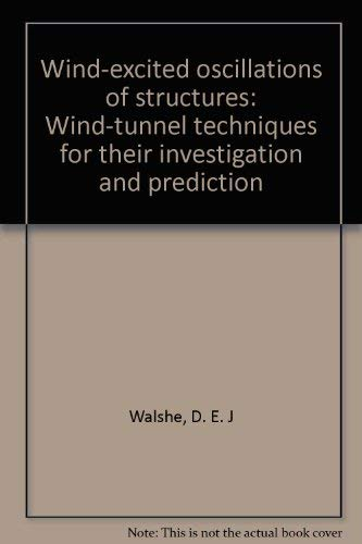 9780114800161: Wind-excited oscillations of structures: wind-tunnel techniques for their investigation and prediction