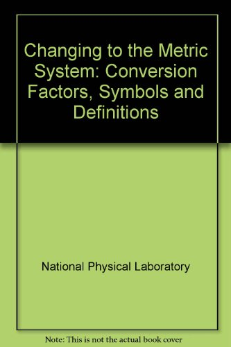 9780114800468: Changing to the Metric System: Conversion Factors, Symbols and Definitions