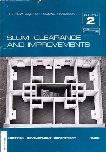 9780114903251: New Scottish Housing Handbook: Slum Clearance and Improvements (The new Scottish housing handbook, bulletin 2)