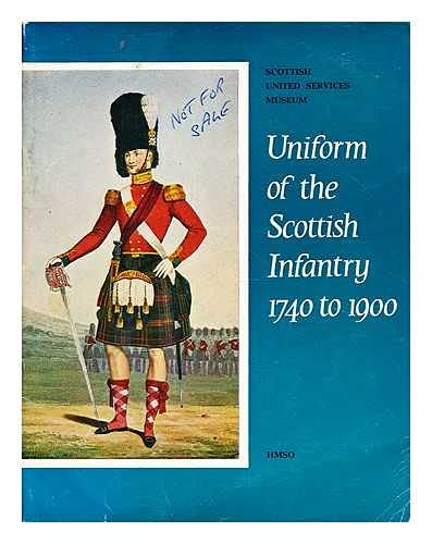 9780114904036: Uniform of the Scottish Infantry, 1740-1900