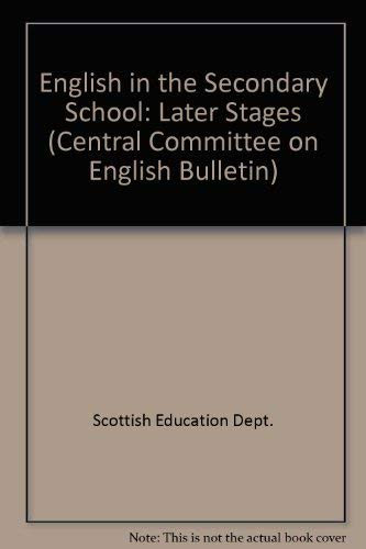 9780114906672: English in the Secondary School: Later Stages (Central Committee on English Bulletin)