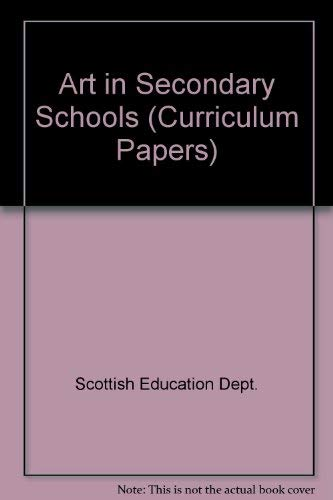 9780114906733: Art in Secondary Schools (Curriculum Papers)
