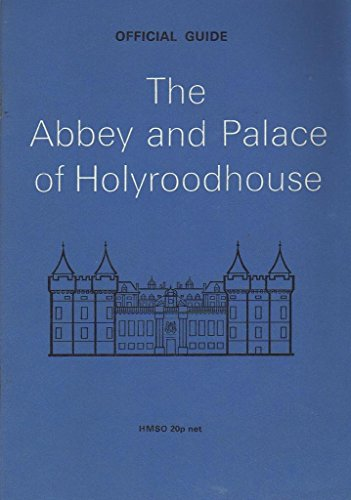 9780114906764: The Abbey and Palace of Holyroodhouse: Official Guide