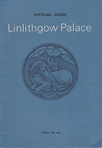 9780114909772: Linlithgow Palace Official Guide