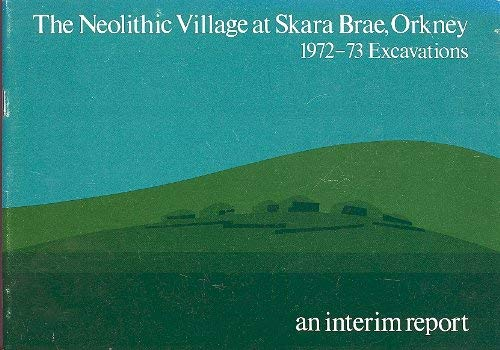 9780114914448: The Neolithic Village at Skara Brade, Orkney: Interim Report: 1972-73 Excavations