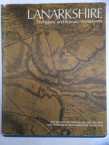 9780114914783: Inventory of the Prehistoric and Roman Monuments in Lanarkshire