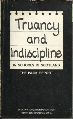 9780114914967: Truancy and Indiscipline in Schools in Scotland: Chmn.D.C.Pack: Committee of Inquiry Report