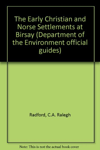 9780114915216: The Early Christian and Norse Settlements at Birsay (Department of the Environment official guides)