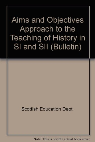 9780114915407: Aims and Objectives Approach to the Teaching of History in SI and SII (Bulletin)