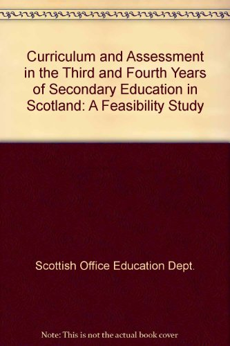 9780114915698: Curriculum and Assessment in the Third and Fourth Years of Secondary Education in Scotland: A Feasibility Study
