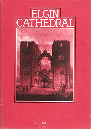 9780114916046: Elgin Cathedral: The Cathedral Kirk of Moray