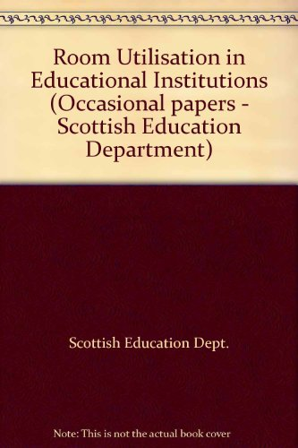 9780114916107: Room Utilisation in Educational Institutions (Occasional papers / Great Britain. Scottish Education Department)