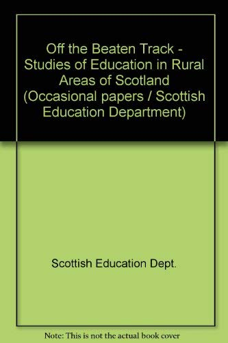 9780114917227: Off the Beaten Track - Studies of Education in Rural Areas of Scotland (Occasional papers / Scottish Education Department)