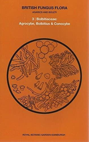 9780114917500: British Fungus Flora, Agarics & Boleti No. 3: Bolbiticeae: Agrocybe, Bolbitius, & Conocybe