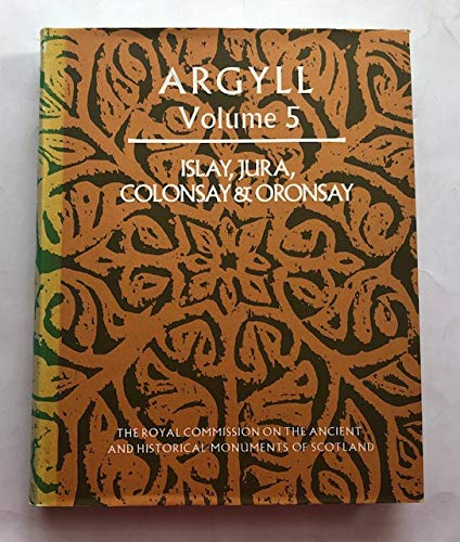 9780114923457: Inventory of the Ancient Monuments: Islay, Jura, Colonsay and Oronsay v.5: Islay, Jura, Colonsay and Oronsay Vol 5