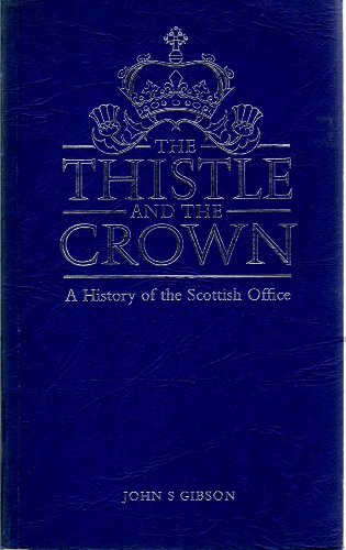 9780114923969: The Thistle and the Crown: A History of the Scottish Office