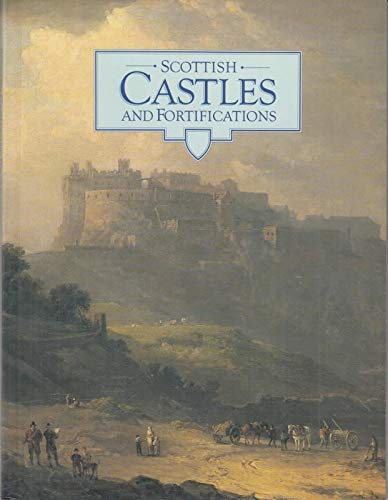9780114924751: Scottish Castles and Fortifications: An Introduction to the Historic Castles, Houses and Artillery Fortifications in the Care of the Secretary of st