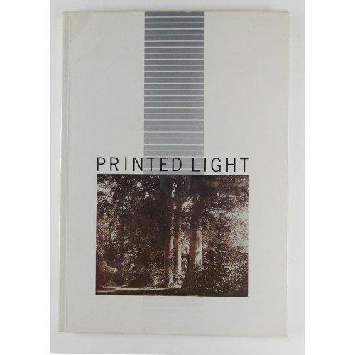 Printed Light: Scientific Art of William Henry Fox Talbot and David Octavius Hill with Robert ...