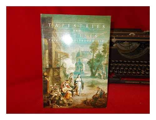 9780114934217: Tapestries and Textiles at the Palace of Holyroodhouse in the Royal Collection