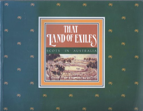 9780114934255: That Land of Exiles: Scots in Australia