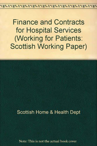9780114934828: Finance and Contracts for Hospital Services (Working for Patients: Scottish Working Paper)