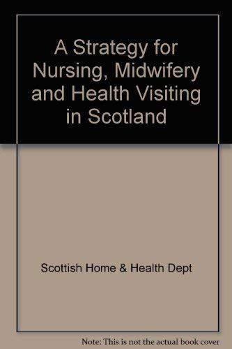 9780114941208: A Strategy for Nursing, Midwifery and Health Visiting in Scotland