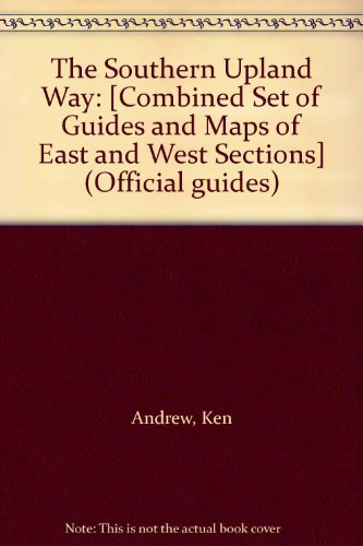 9780114941307: The Southern Upland Way: [Combined Set of Guides and Maps of East and West Sections] (Official guides)
