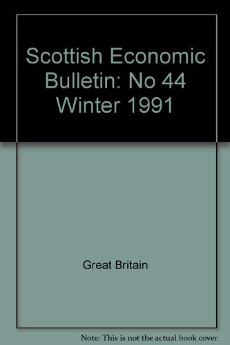 9780114942021: Scottish Economic Bulletin: No 44 Winter 1991