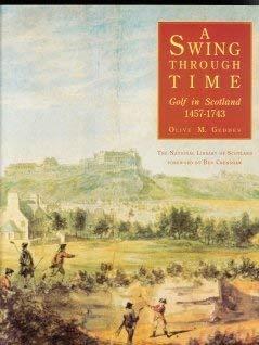 9780114942090: A Swing Through Time: Golf in Scotland 1457-1743