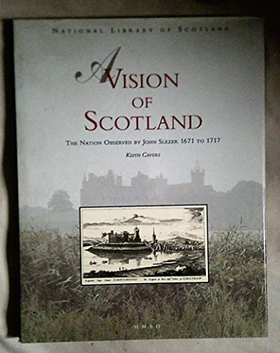 9780114942458: A Vision of Scotland: Nation Observed by John Slezer, 1671-1717