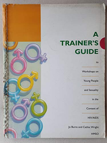 9780114951535: A Trainer's Guide to Workshops on Young People and Sexuality in the Context of AIDS/HIV