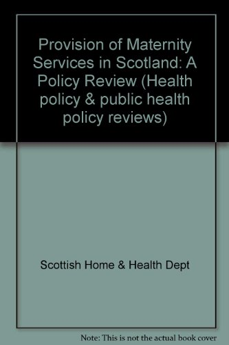9780114951696: Provision of Maternity Services in Scotland: A Policy Review (Health policy & public health policy reviews)