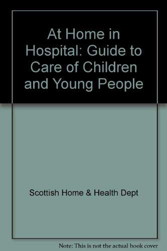 9780114951863: At Home in Hospital: A Guide to Care of Children and Young People