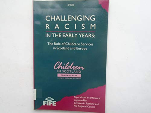 9780114952266: CHALLENGING RACISM IN THE EARLY YEARS: THE ROLE OF CHILDCARE SERVICES IN SCOTLAND AND EUROPE