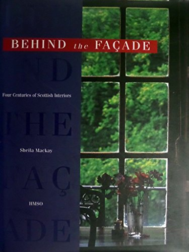 9780114952396: Behind the Facade: Four Centuries of Scottish Interiors