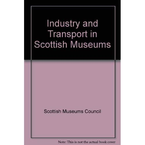 9780114952563: Industry and Transport in Scottish Museums